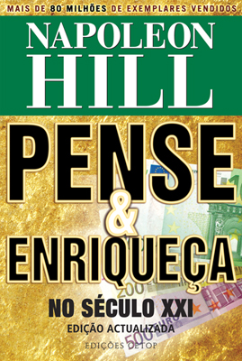 Conheça o Livro Pense e Enriqueça de Napolleon Hill, um livro lido pelos homens mais poderosos e ricos que já passaram pela Terra.