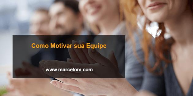 Como Motivar Sua Equipe De Mmn Marketing Online